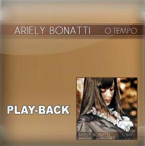 Ariely Bonatti - O Tempo (2010) Play Back