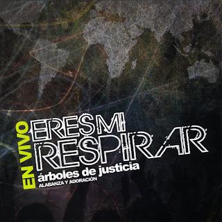 Arboles De Justicia – Eres Mi Respirar (2010)