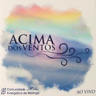 COMUNIDADE EVANGÉLICA DE MARINGÁ - ACIMA DOS VENTOS (2010)