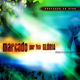 Ministério Ouvir e Crer - Marcados Por Tua Glória (2006)