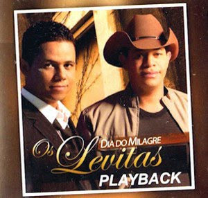 OS%2BLEVITAS DIA%2BDO%2BMILAGRE PLAYBACK Baixar CD Os Levitas   Dia Do Milagre (2010) Play Back