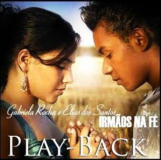 Gabriela Rocha e Elias Dos Santos - Irmãos Na Fé (2008) PlayBack