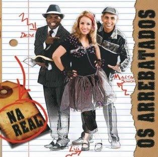 Os Arrebatados - Na Real (2010)