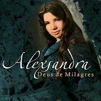 Alexsandra - Deus de Milagres