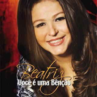 Beatriz - Você é Uma Benção (2010)