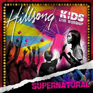 Hillsong - Kids Supernatural 2006