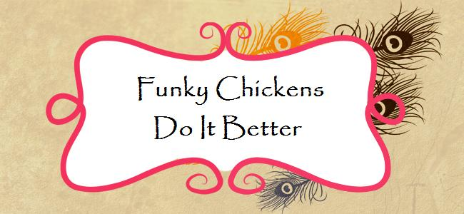 Funkychicken&#39;s Do It Better