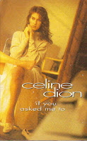 """If You Asked Me To"" Celine Dion"