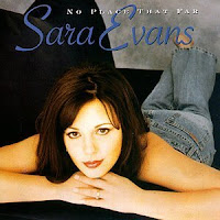 "90's Music ""No Place That Far"" Sara Evans"