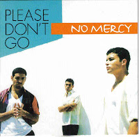 """Please Don't Go"" No Mercy"