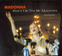 """Don't Cry For Me Argentina"" Madonna"