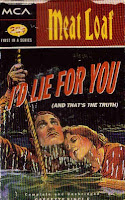 """""""I'd Lie For You (And That's The Truth)"""" Meat Loaf"""