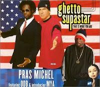 """Ghetto Superstar"" Pras Michel featuring Mya & Ol' Dirty Bastard"