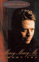 """Mercy Mercy Me (The Ecology)"" ""I Want You"" Robert Palmer"