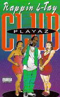 """""""Playaz Club"""" Rappin' 4-Tay"""