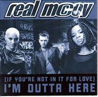 """(If You're Not In It For Love) I'm Outta Here"" Real McCoy"