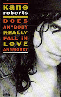 """Does Anybody Really Fall In Love Anymore?"" Kane Roberts"