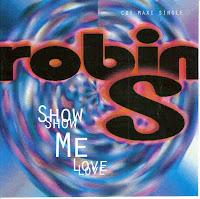 """Show Me Love"" Robin S"
