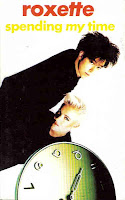 """Spending My Time"" Roxette"
