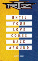 """Until Your Love Comes Back Around"" RTZ"