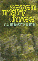 """Cumbersome"" Seven Mary Three"