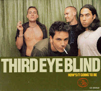 """How's It Going To Be"" Third Eye Blind"