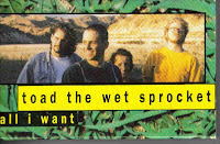 """All I Want"" Toad The Wet Sprocket"