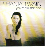 """You're Still The One"" Shania Twain"