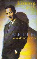 """""""Kissing You"""" Keith Washington"""