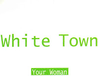 """Your Woman"" White Town"