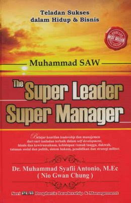 http://1.bp.blogspot.com/_cp_-sAUQhow/SbXdw9N-YxI/AAAAAAAAAWM/Pe_Mlh2Mt7k/s400/buku+Muhammad+SAW+the+super+leader+and+super+Manager.jpg