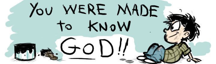 you were made to know GOD