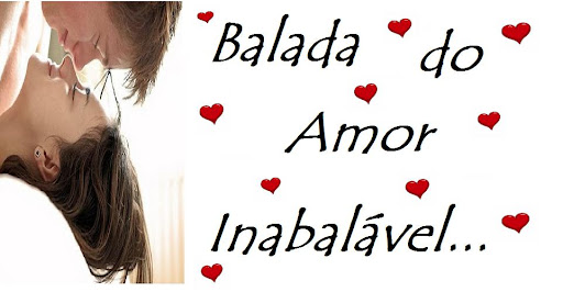 Balada do amor inabalável