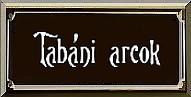 TABÁNI ARCOK