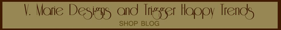 V. Marie Designs and Trigger Happy Trends