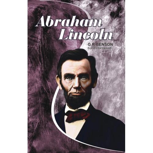 Abe Lincoln Books: KOHLI BOOKS DISTRIBUTORS: ABRAHAM LINCOLN BY LORD CHARNWOOD