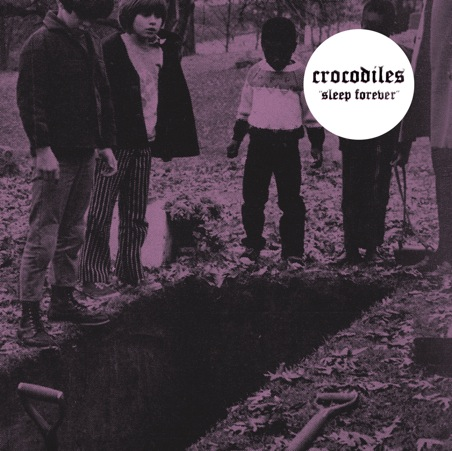 Crocodiles - Sleep Forever