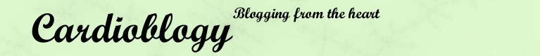 Cardioblogy - blogging from the heart.....