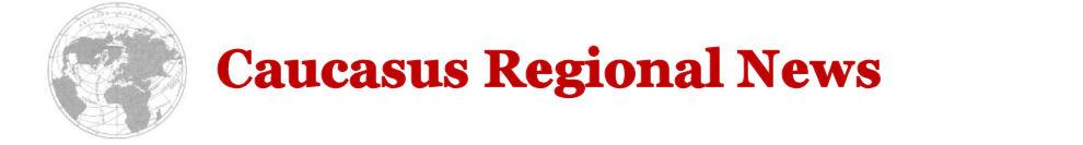 Caucasus Regional News