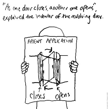 """""""As one door closes, another one opens"""", explained the inventor of the revolving door."""