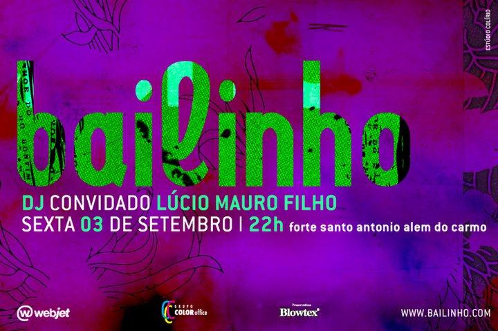 A festa Bailinho (idealizada pelo DJ Rodrigo Penna) volta a Salvador, ...