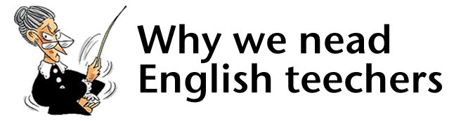 Why We Need English Teachers
