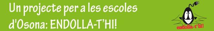 Un projecte per a les escoles d'Osona: ENDOLLA-T'HI!