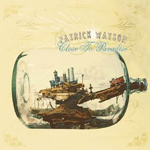 Close To Paradise Patrick Watson 2006 preview 0