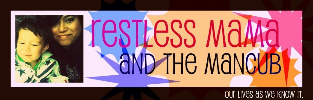 Restless Mama