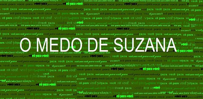 O MEDO DE SUZANA