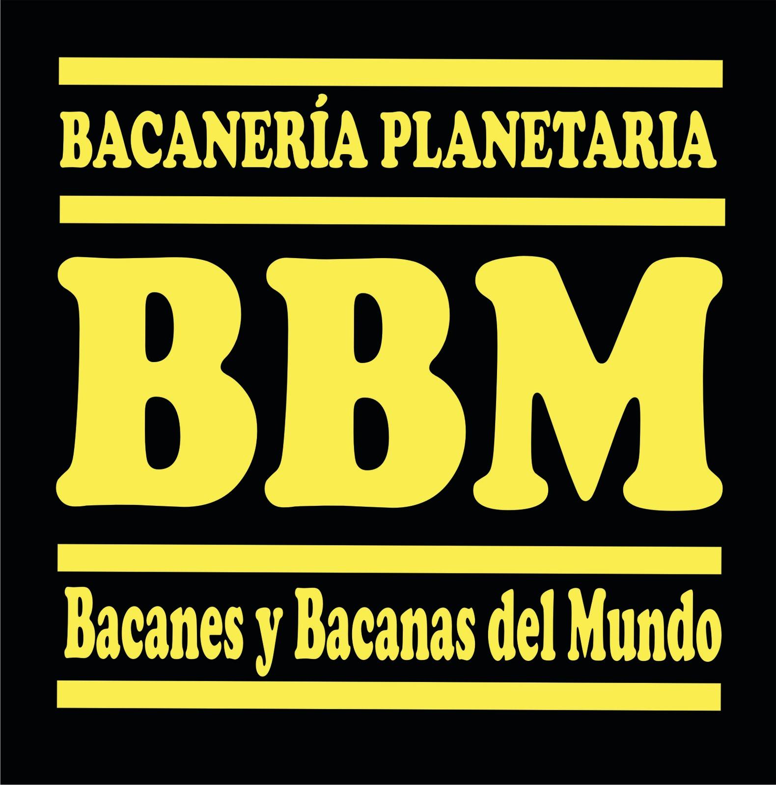 BBBM, Bacanes y Bacanes del Mundo,