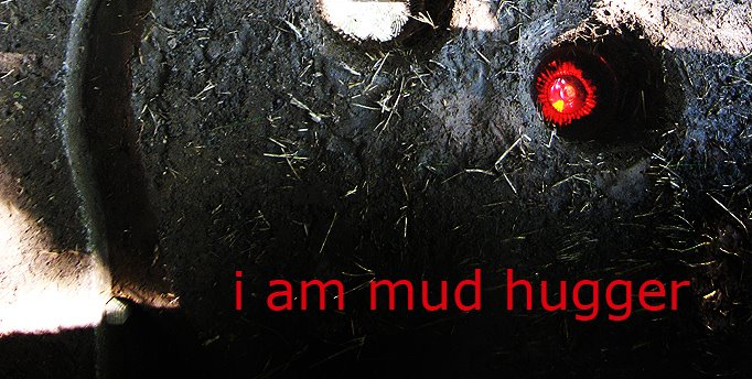 i am mud hugger