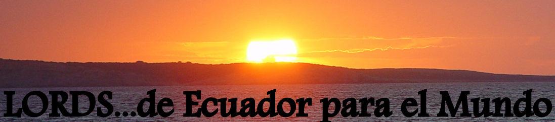 LORDS... de Ecuador para el mundo