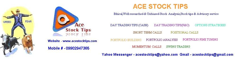 ACE STOCK TIPS  - www.acestocktips.com for Wealth Creation